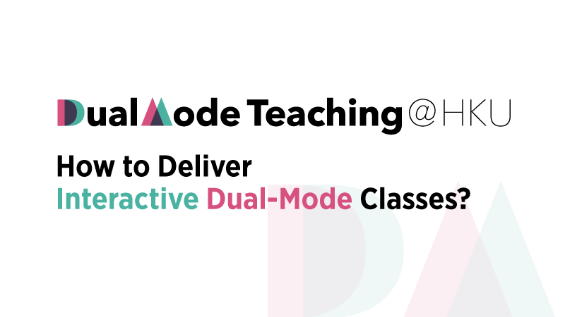 Dual Mode Teaching - How to Deliver Interactive Dual-Mode Classes?