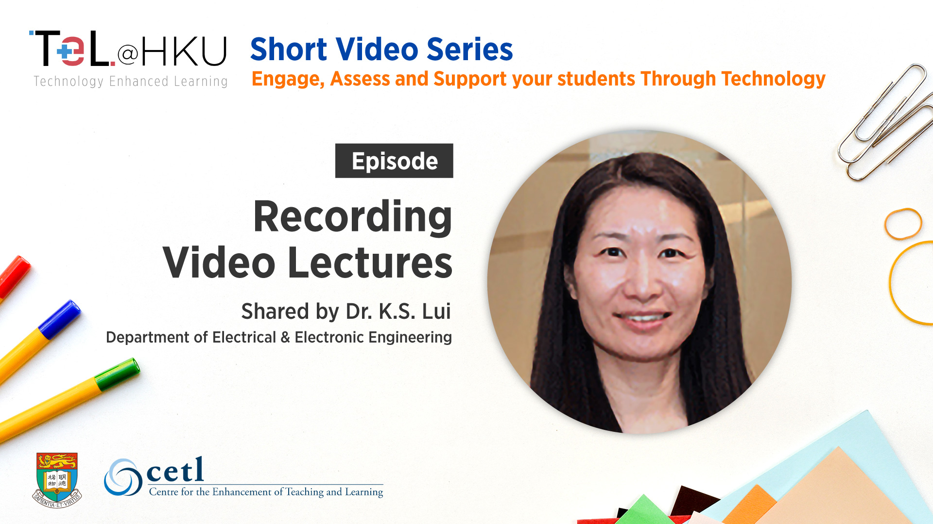 TeL@HKU Short Video Series – Recording Video Lectures shared by Dr. K.S. Lui