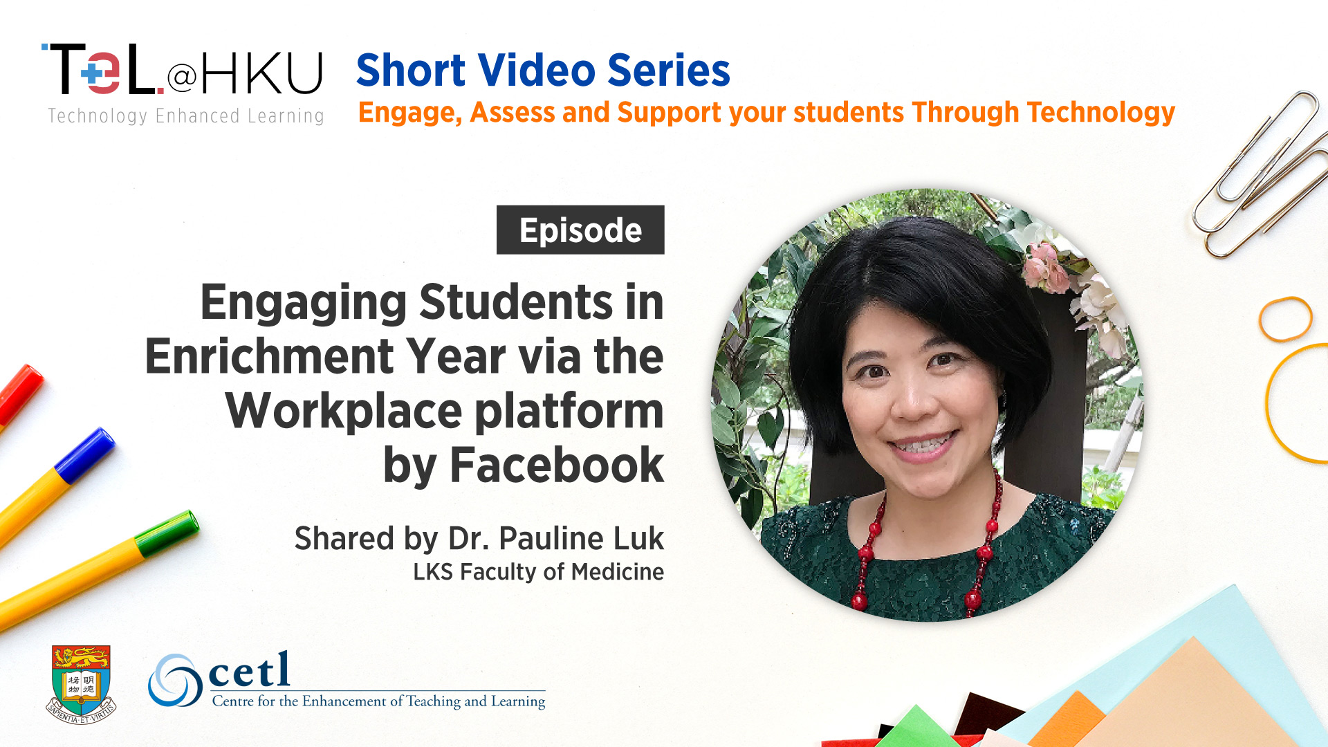 TeL@HKU Short Video Series – Engaging Students in Enrichment Year via the Workplace platform by Facebook shared by Dr. Pauline Luk